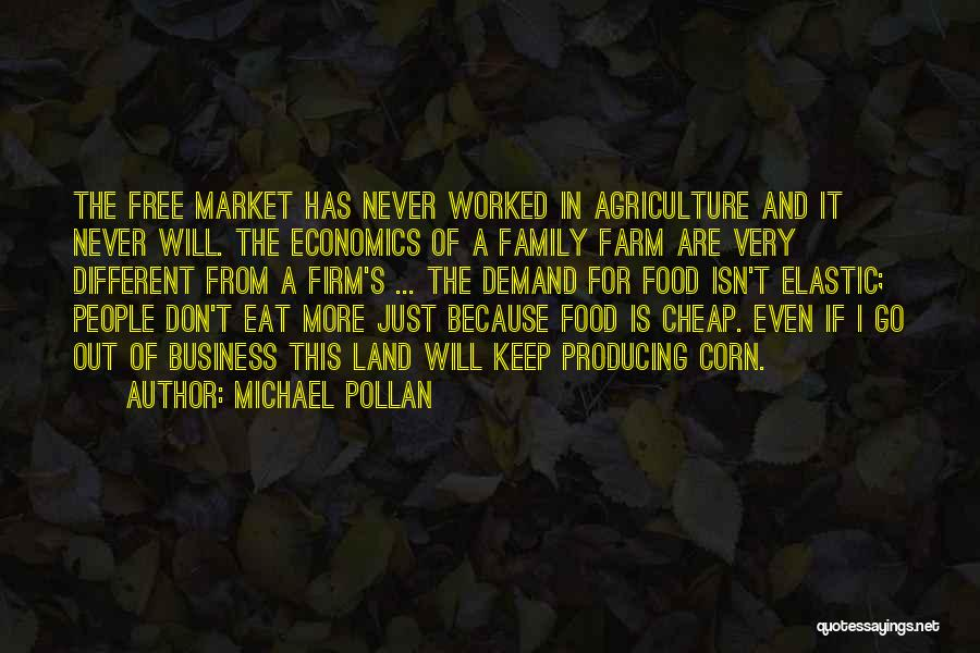Free Market Quotes By Michael Pollan
