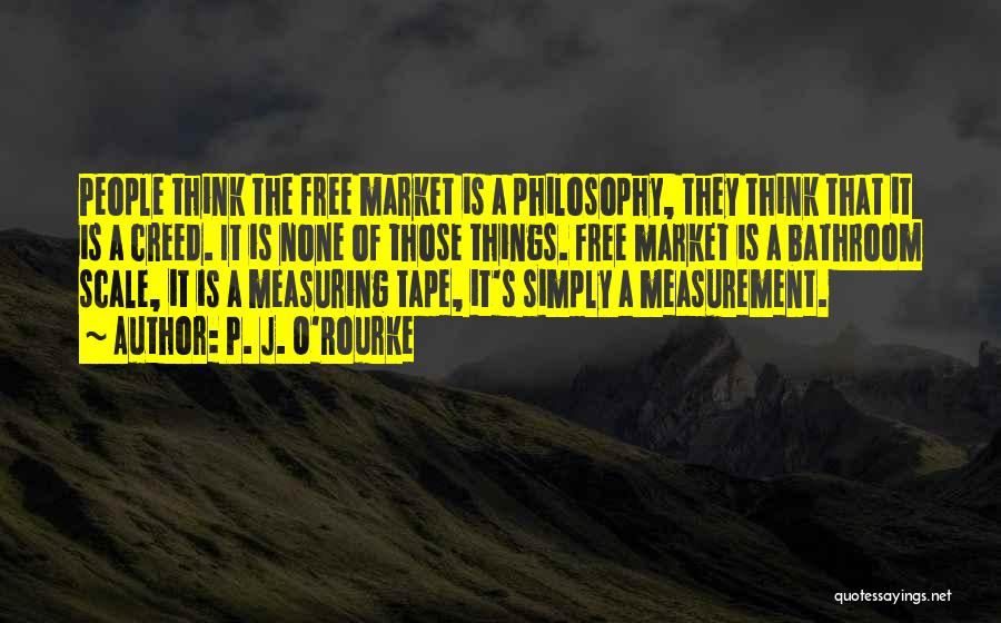 Free Market Quotes By P. J. O'Rourke