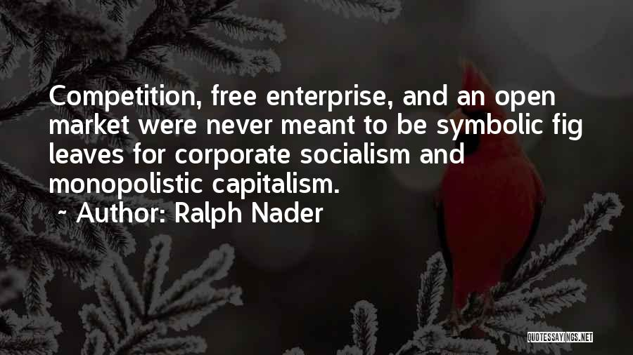 Free Market Quotes By Ralph Nader