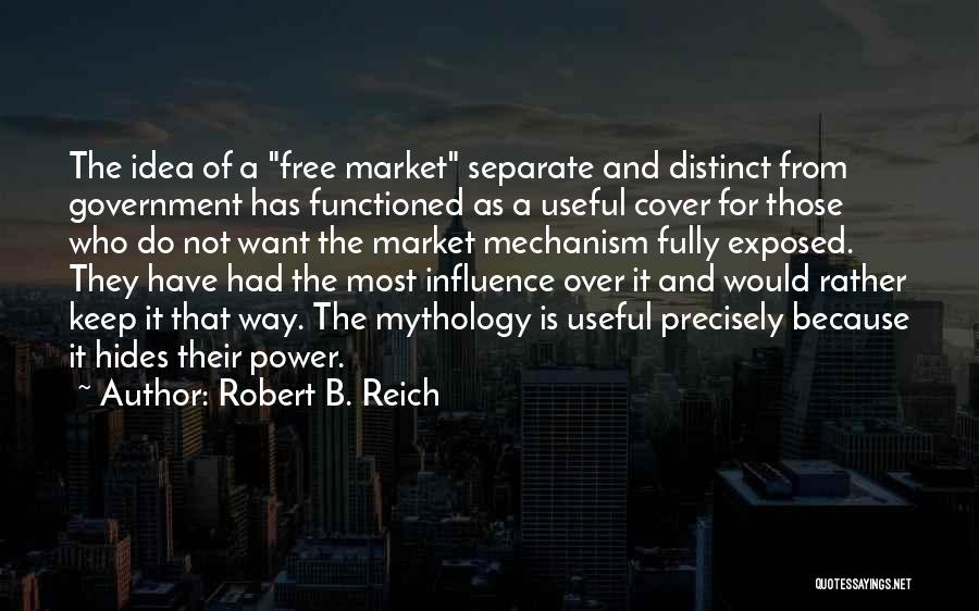 Free Market Quotes By Robert B. Reich