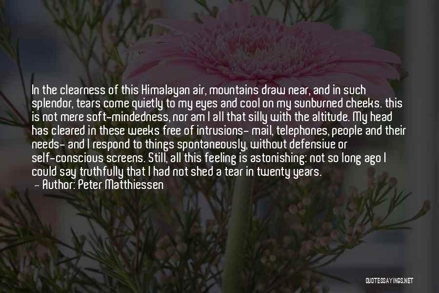 Free Mindedness Quotes By Peter Matthiessen