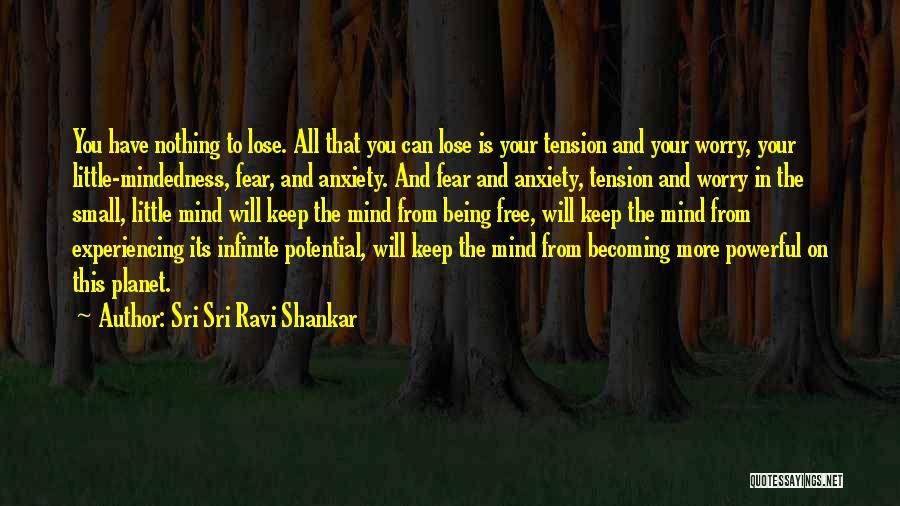 Free Mindedness Quotes By Sri Sri Ravi Shankar