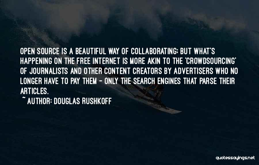 Free Open Source Quotes By Douglas Rushkoff