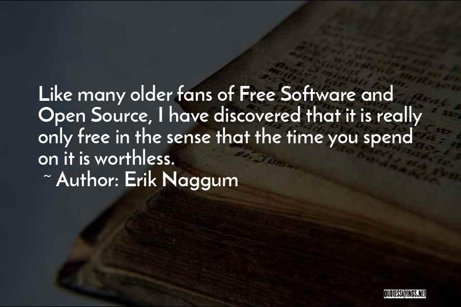 Free Open Source Quotes By Erik Naggum