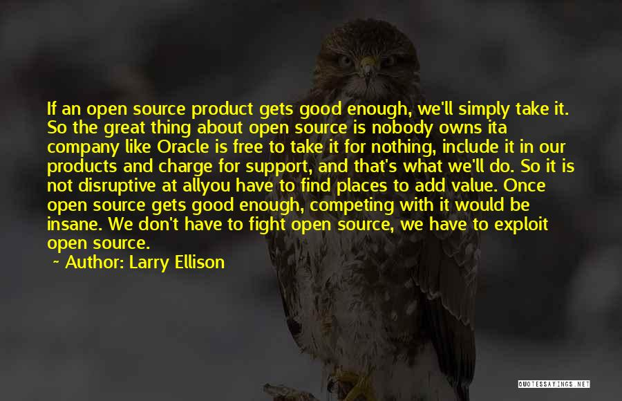 Free Open Source Quotes By Larry Ellison