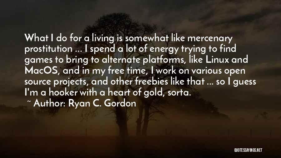 Free Open Source Quotes By Ryan C. Gordon