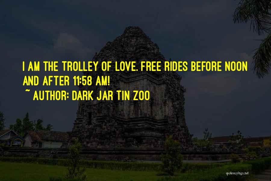 Free Rides Quotes By Dark Jar Tin Zoo