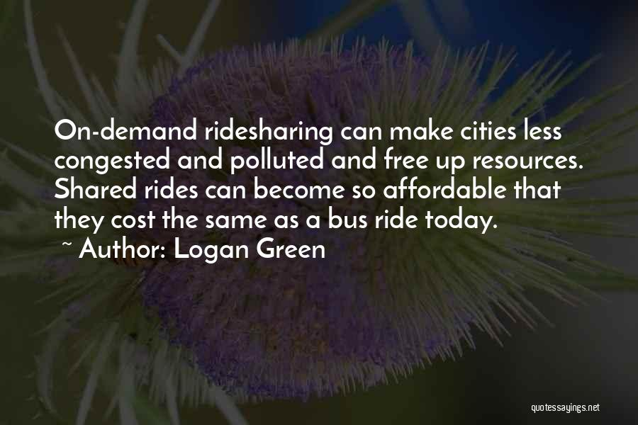 Free Rides Quotes By Logan Green