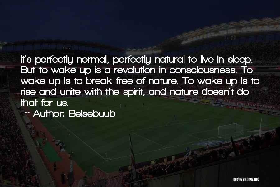 Free Spirit Quotes By Belsebuub