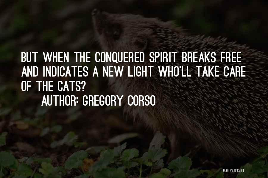 Free Spirit Quotes By Gregory Corso