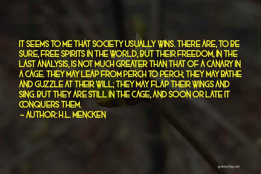 Free Spirit Quotes By H.L. Mencken