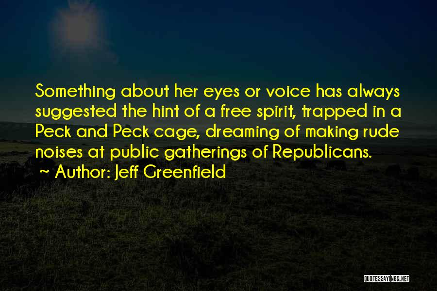 Free Spirit Quotes By Jeff Greenfield