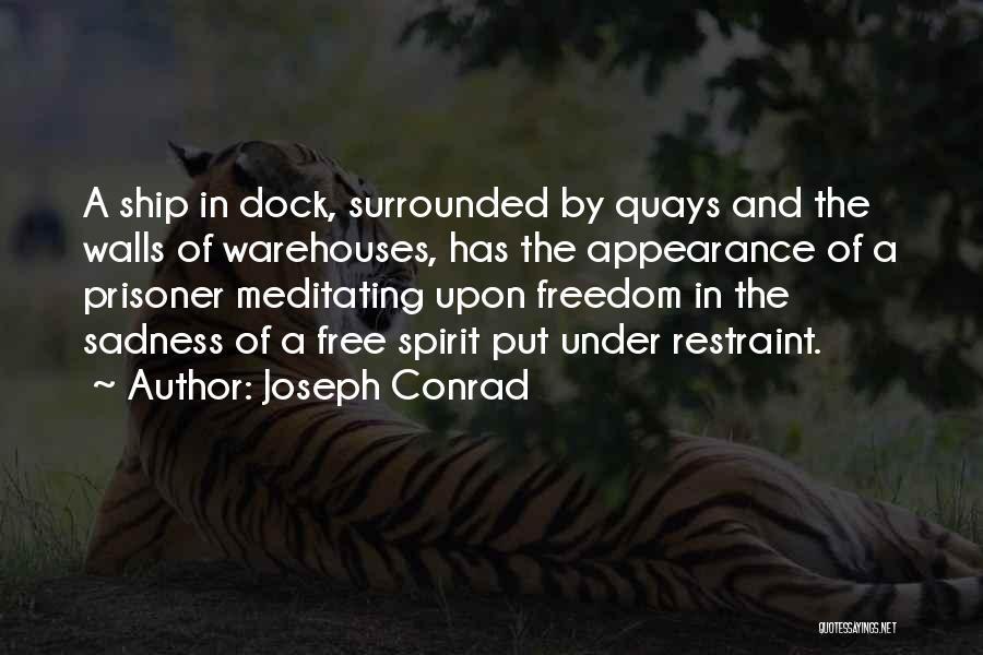 Free Spirit Quotes By Joseph Conrad