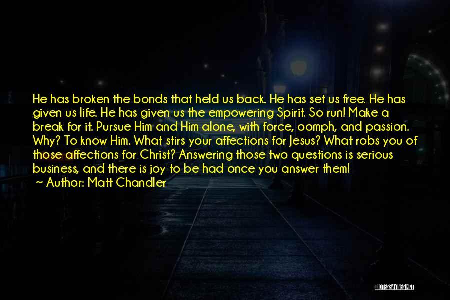 Free Spirit Quotes By Matt Chandler