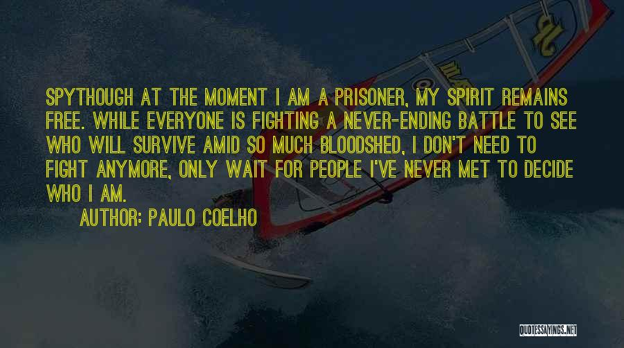 Free Spirit Quotes By Paulo Coelho