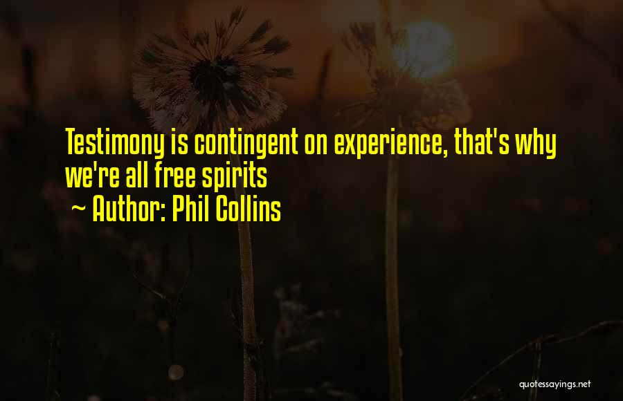 Free Spirit Quotes By Phil Collins