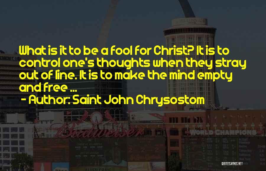 Free Spirit Quotes By Saint John Chrysostom