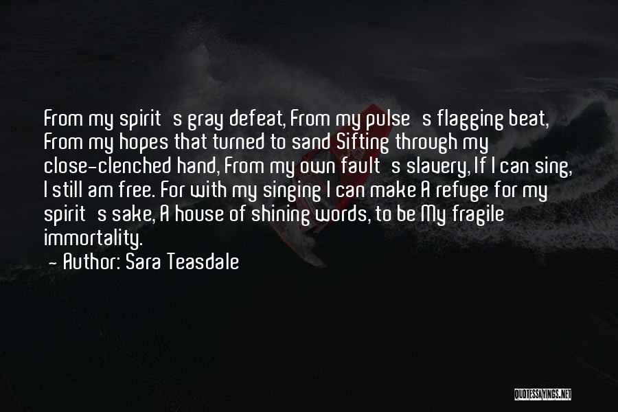 Free Spirit Quotes By Sara Teasdale
