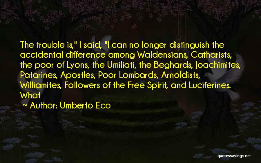 Free Spirit Quotes By Umberto Eco