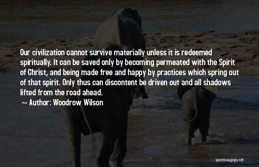 Free Spirit Quotes By Woodrow Wilson