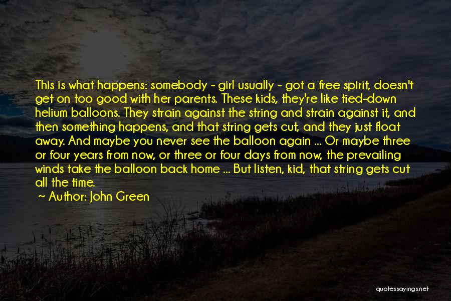 Free To Good Home Quotes By John Green