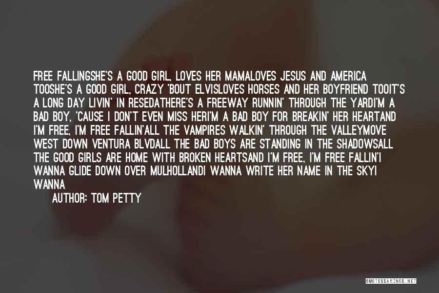 Free To Good Home Quotes By Tom Petty