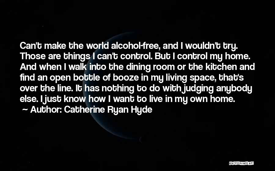 Free To Live Quotes By Catherine Ryan Hyde
