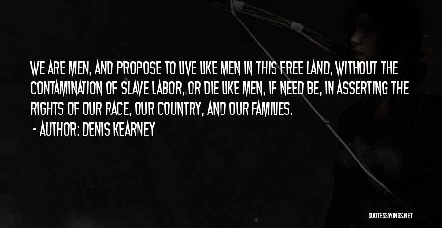 Free To Live Quotes By Denis Kearney