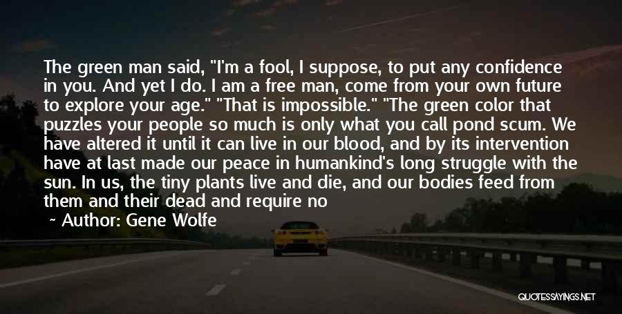 Free To Live Quotes By Gene Wolfe