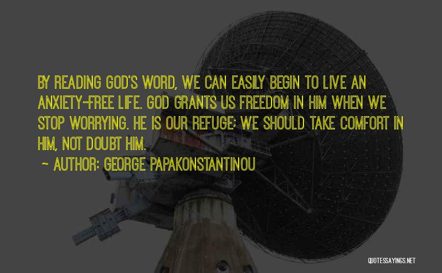Free To Live Quotes By George Papakonstantinou