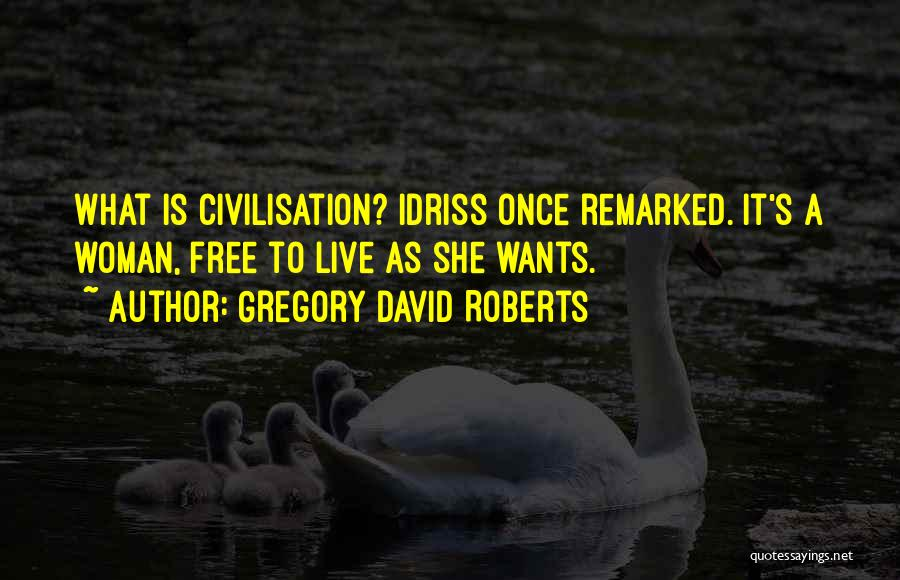 Free To Live Quotes By Gregory David Roberts
