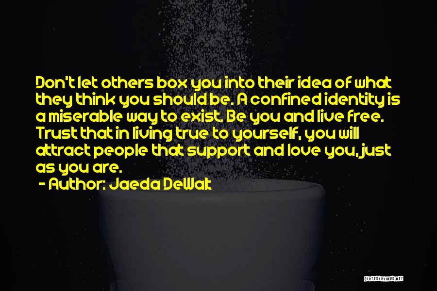 Free To Live Quotes By Jaeda DeWalt