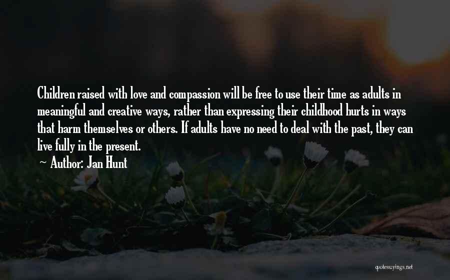 Free To Live Quotes By Jan Hunt