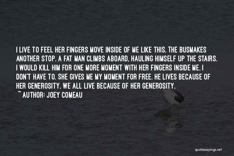 Free To Live Quotes By Joey Comeau