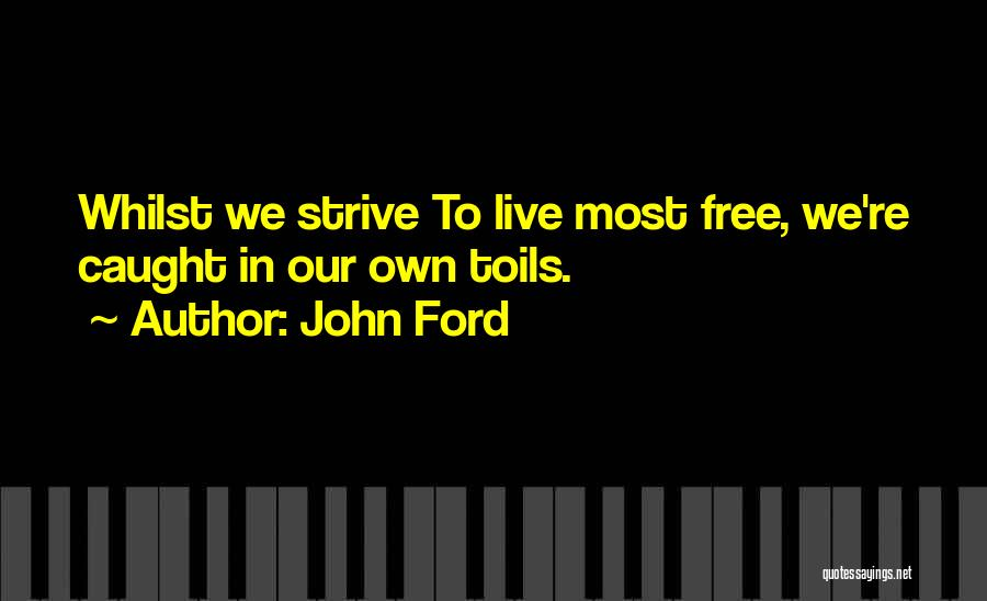 Free To Live Quotes By John Ford