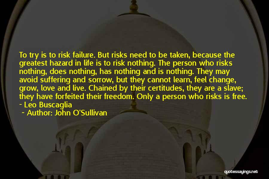 Free To Live Quotes By John O'Sullivan