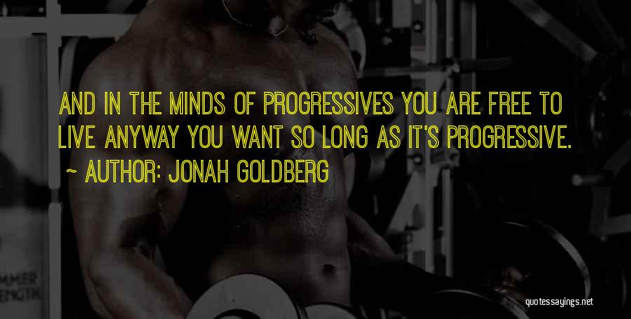 Free To Live Quotes By Jonah Goldberg