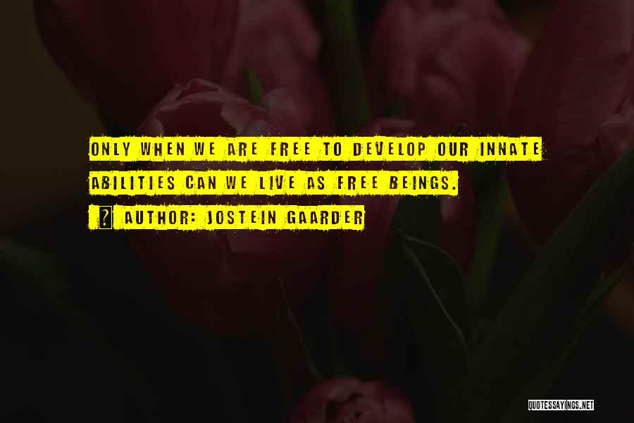 Free To Live Quotes By Jostein Gaarder