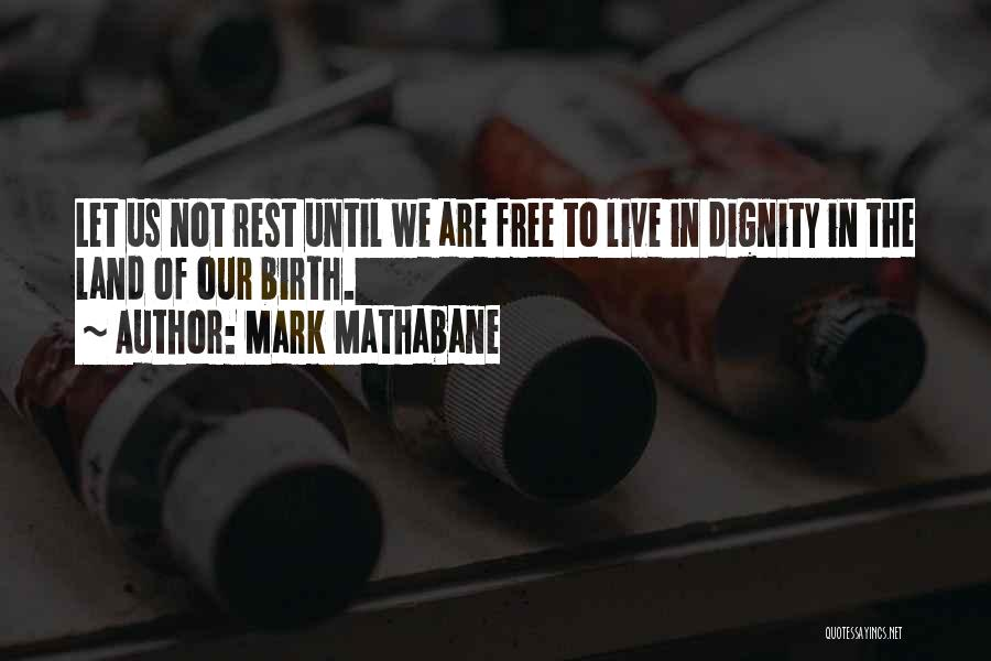 Free To Live Quotes By Mark Mathabane