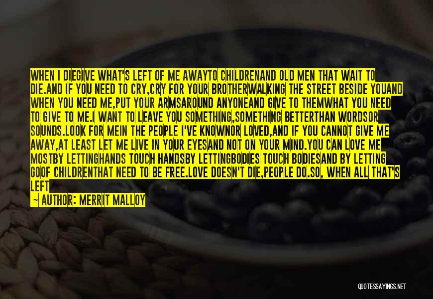 Free To Live Quotes By Merrit Malloy