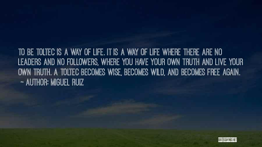 Free To Live Quotes By Miguel Ruiz