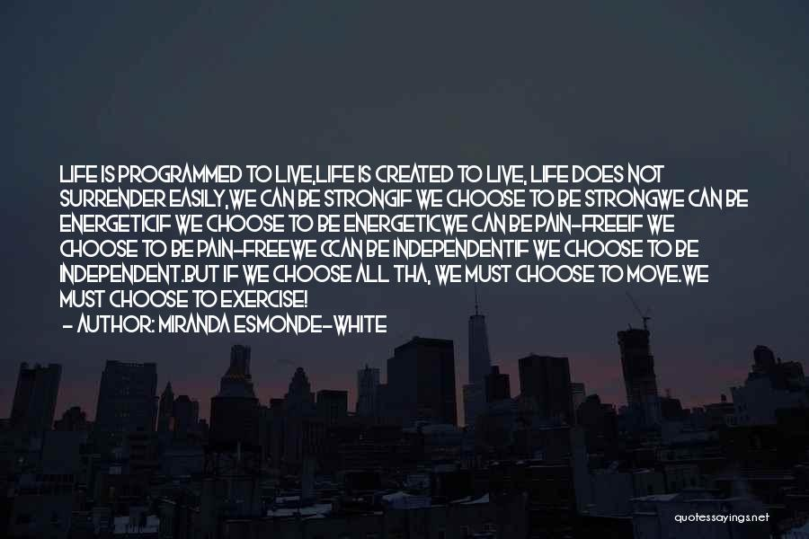 Free To Live Quotes By Miranda Esmonde-White