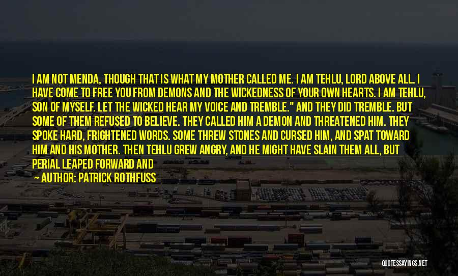 Free To Live Quotes By Patrick Rothfuss