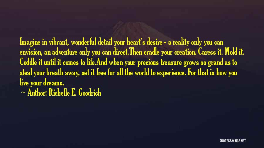 Free To Live Quotes By Richelle E. Goodrich