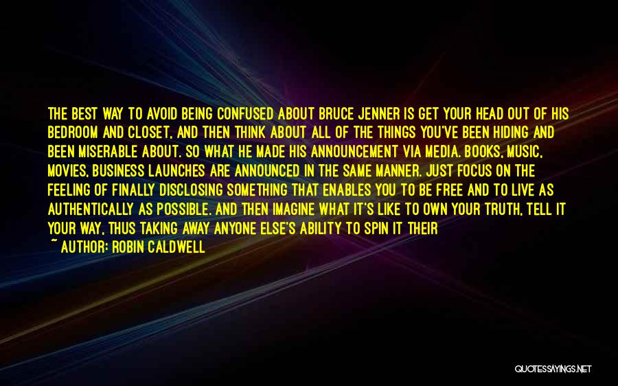 Free To Live Quotes By Robin Caldwell