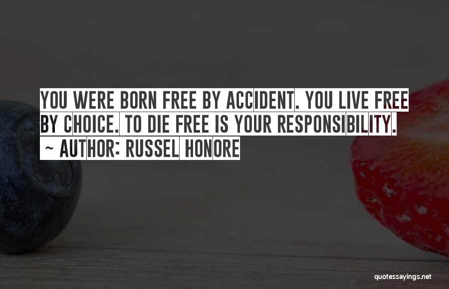 Free To Live Quotes By Russel Honore