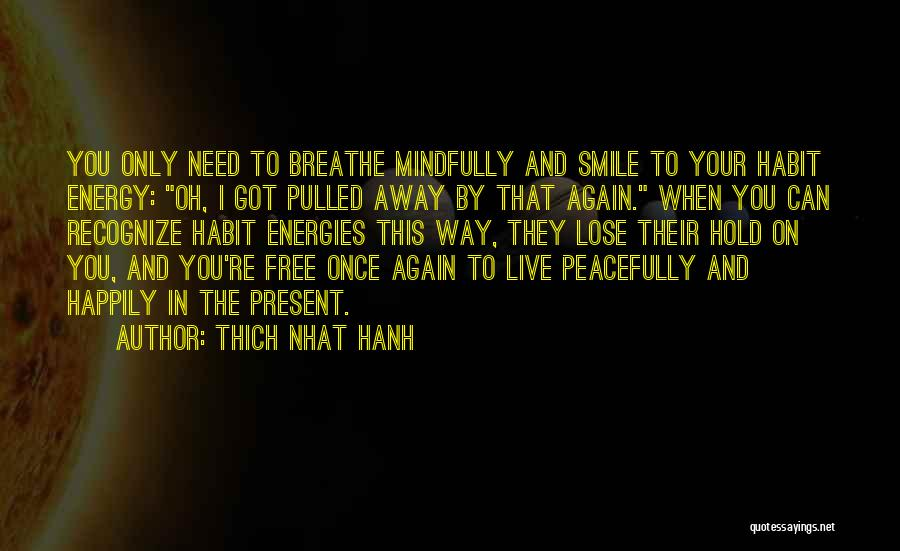 Free To Live Quotes By Thich Nhat Hanh