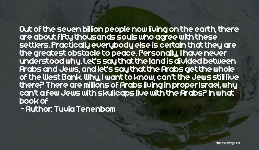 Free To Live Quotes By Tuvia Tenenbom