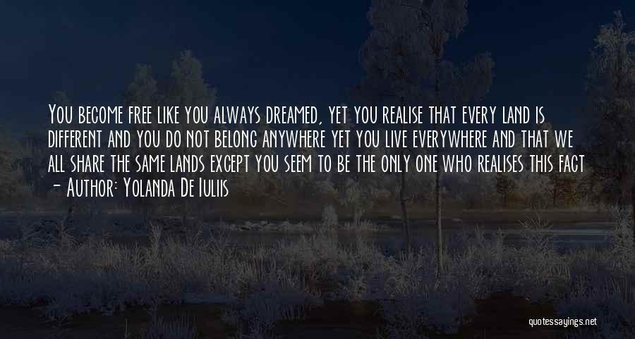 Free To Live Quotes By Yolanda De Iuliis