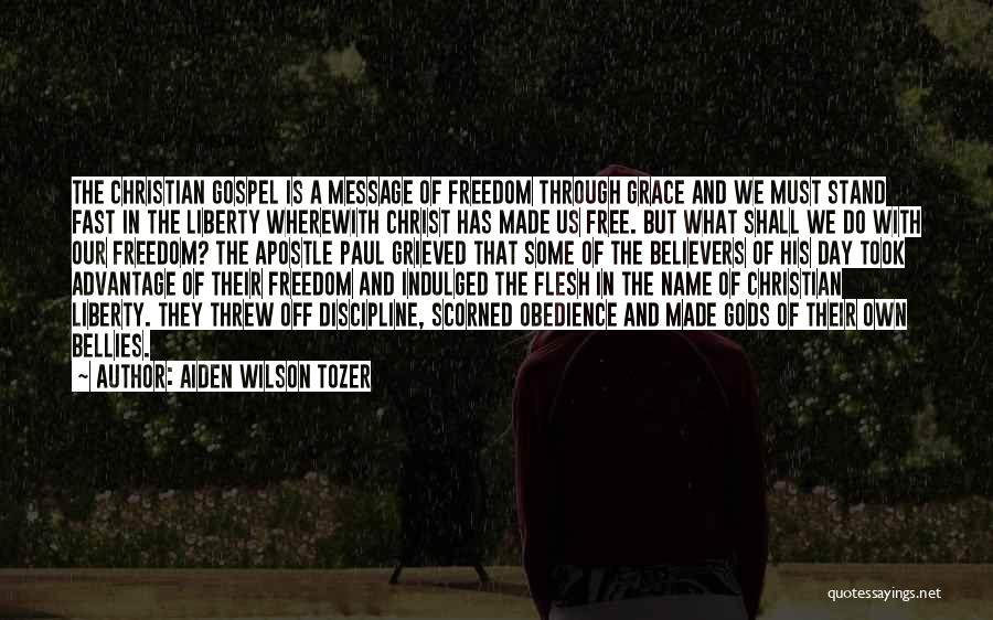 Freedom And Discipline Quotes By Aiden Wilson Tozer